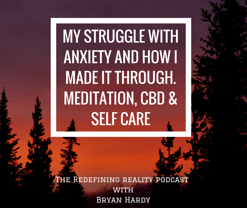 My Struggle with Anxiety and How I Made it Through – Meditation, CBD, and Self Care